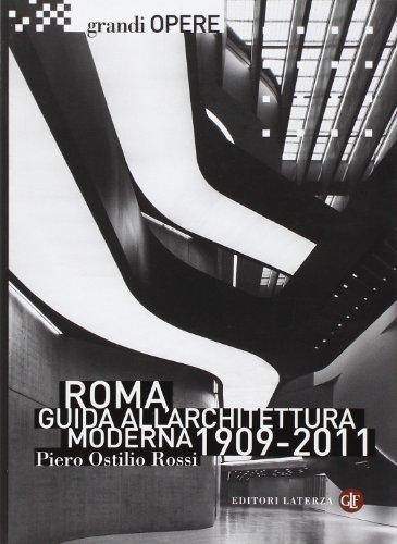 Roma. Guida all'architettura moderna 1909-2011. Ediz. illustrata