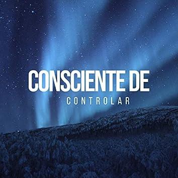 # Consciente de Controlar