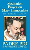 By St. Padre Pio Meditation Prayer on Mary Immaculate [Paperback]