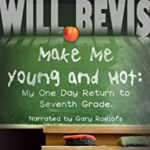 Make Me Hot: My One Day Return to Seventh Grade