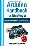 Arduino Handbuch für Einsteiger: Der leichte Weg zum Arduino-Experten