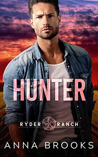 Hunter : A Small Town Cowboy Romance (Ryder Ranch Book 1) by [Anna Brooks]