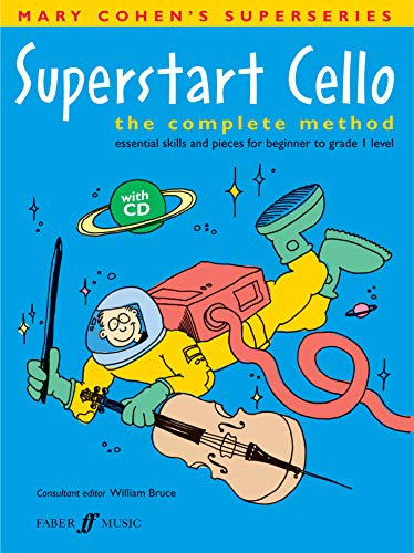 Superstart Cello: A Complete Method for Beginner Cellists: The Complete...