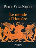 Le Monde d'Homère - Perrin - 12/10/2000