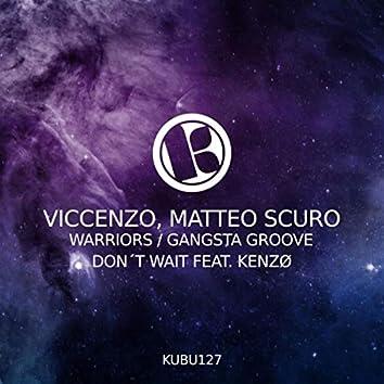 Warriors / Gangsta Groove / Don´t Wait