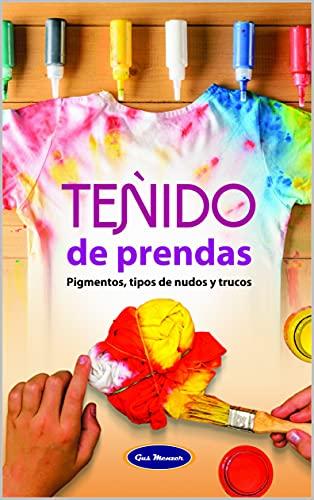 TEÑIDO DE PRENDAS: PIGMENTOS, TIPOS DE NUDOS Y TRUCOS