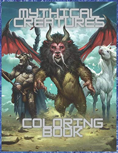 Mythical Creatures Coloring Book: For Adults and Kids with Fantasy Animals and Mythological Beasts