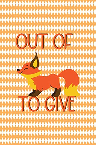 Out Of Fox To Give: Notebook Journal Composition Blank Lined Diary Notepad 120 Pages Paperback White And Orange Texture Fox
