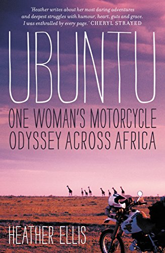 Ubuntu: One Woman's Motorcycle Odyssey Across Africa