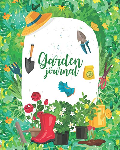 Garden journal: A Garden State Journal Notebook To Organize Your Garden Step By Step Guide Book For Home Vegetable Area Design For Small Gardens