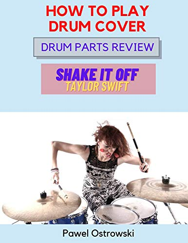 HOW TO PLAY DRUM COVER: Drum Parts Review - Shake It Off (Taylor Swift) (English Edition)