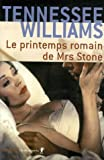 Le printemps romain de Mrs Stone de Tennessee Williams (17 octobre 2006) Poche - 17/10/2006