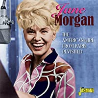 The American Girl From Paris Revisited [ORIGINAL RECORDINGS REMASTERED] 2CD SET by Jane Morgan (2015-02-01)