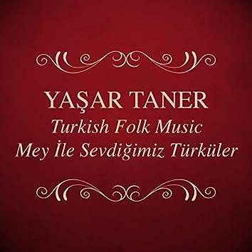 Turkish Folk Music: Mey İle Sevdiğimiz Türküler