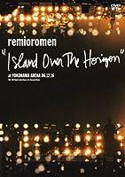 """ISLAND OVER THE HORIZON"" at YOKOHAMA ARENA [DVD]"