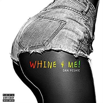 Whine 4 Me