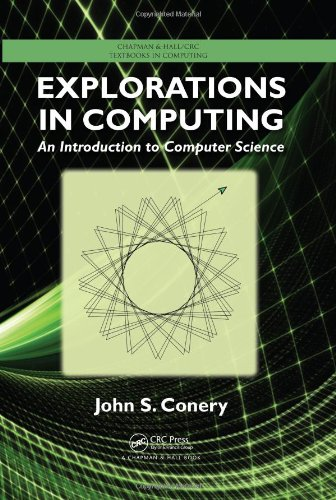 Explorations in Computing: An Introduction to Computer Science (Chapman & Hall/CRC Textbooks in Computing)