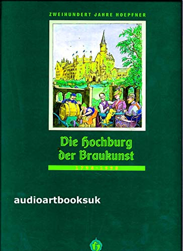 Die Hochburg der Braukunst. 200 Jahre Hoepfner, 1798 - 1998.