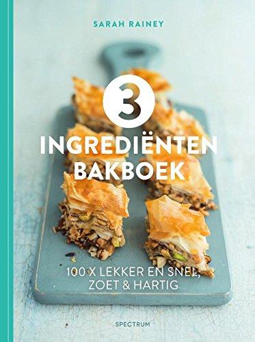 3 ingrediënten bakboek: 100 x lekker en snel, zoet & hartig