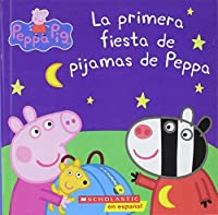 La primera fiesta de pijamas de Peppa / Peppa's First Sleepover (Peppa Pig)