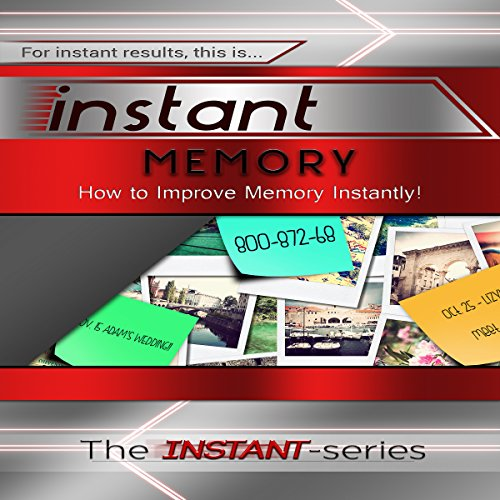 Instant Memory: How to Improve Memory Instantly audiobook cover art