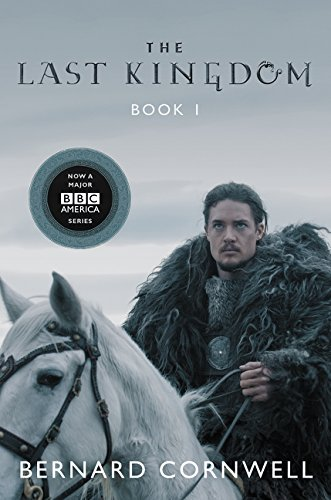 Compare Textbook Prices for The Last Kingdom tie-in Saxon Tales Media Tie In Edition ISBN 9780062438621 by Cornwell, Bernard