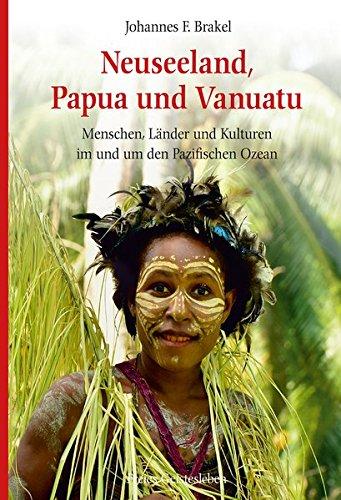 Neuseeland, Papua und Vanuatu: Menschen, Länder und Kulturen im und um den Pazifischen Ozean