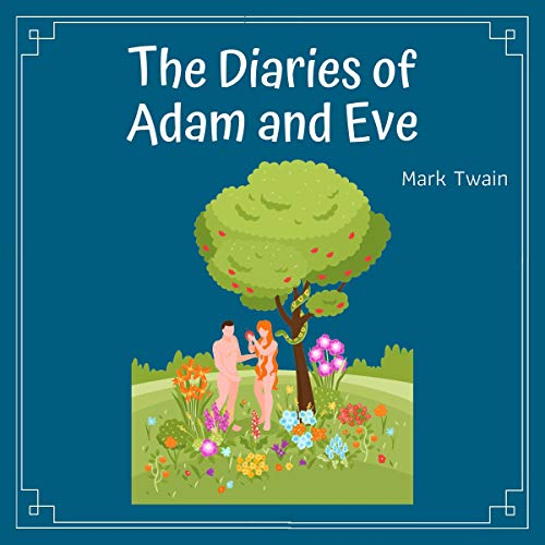 The Diaries of Adam and Eve and Other Stories Titelbild