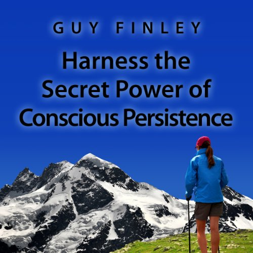 Harness the Secret Power of Conscious Persistence audiobook cover art