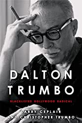 Dalton Trumbo: Blacklisted Hollywood Radical