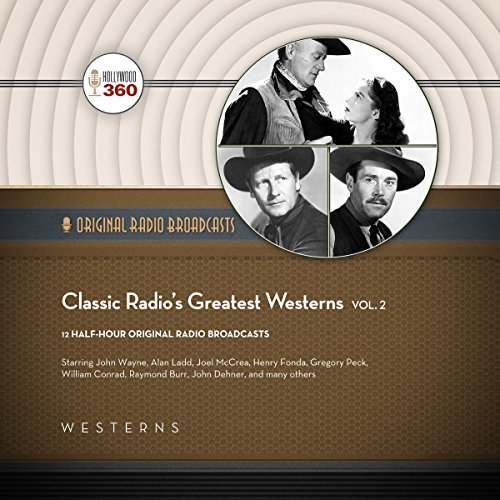 Classic Radio's Greatest Westerns, Vol. 2 audiobook cover art