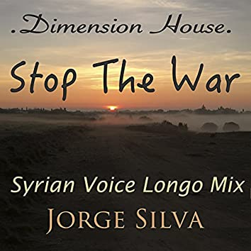 Stop the War (Syrian Voice Longo Mix)