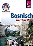 Bosnisch - Wort für Wort: Kauderwelsch-Sprachführer von Reise Know-How