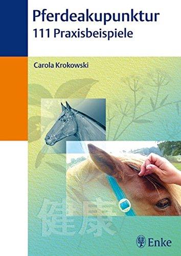 Pferdeakupunktur 111 Praxisbeispiele