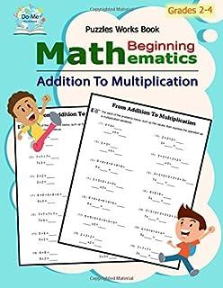 Addition To Multiplication: Mathematics / Beginning Math / Multiplication Mastery Student Workbook / 50 Reproducible Activ...