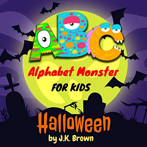 ABC Alphabet Monster Book Halloween For Toddlers and Preschoolers Funny and easy for kids ages 2-5: early learning the alphabet of english (ABC for Kids 1) (English Edition)