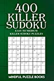 400 Killer Sudoku: Easy to Medium Killer Sudoku Puzzles (Sudoku Killer) (Volume 14)