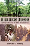 The Big Thicket Guidebook: Exploring the Backroads and History of Southeast Texas (Volume 6) (Temple Big...