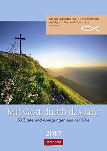Mit Gott durch das Jahr - Kalender 2017: 53 Zitate und Anregungen aus der Bibel
