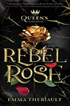 The Queen's Council Rebel Rose (Queen's Council (1))