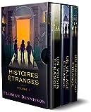 Histoires étranges: Volume 1 : Un voisin étrange, Un village étrange, Un manuscrit étrange
