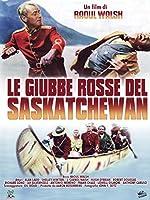 Le Giubbe Rosse Del Saskatchewan [Italian Edition]