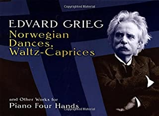 Norwegian Dances, Waltz-Caprices and Other Works for Piano Four Hands (Dover Music for Piano)