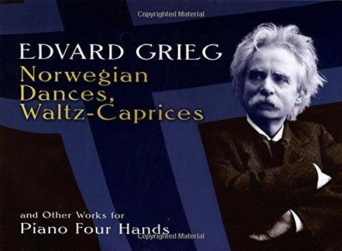 Norwegian Dances, Waltz-Caprices And Other Works -For Piano Four Hands-: Noten, Sammelband für Klavier (2) (Dover Music for Piano)