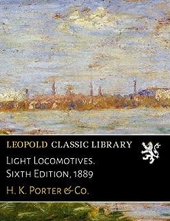 Light Locomotives. Sixth Edition, 1889