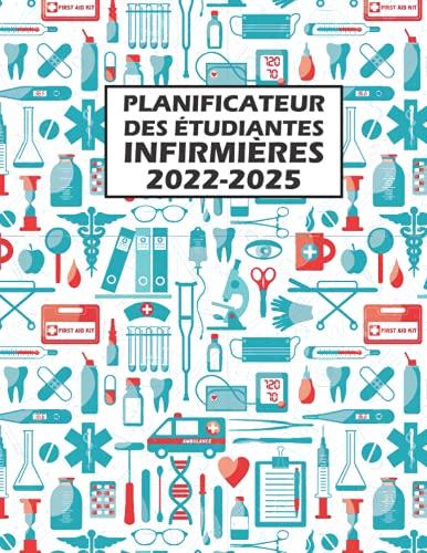 Planificateur des étudiantes infirmières 2202-2025: Grand Agenda Organiseur 4 Ans, Planificateur 2022-2025 de Janvier 2022 à Décembre 2025, ... Organisateur, Journalier, Semainier, Mensuel