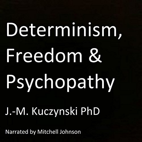 Determinism, Freedom, Psychopathy audiobook cover art