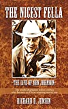 The Nicest Fella - The Life of Ben Johnson: The world champion rodeo cowboy who became an Oscar-winning movie...
