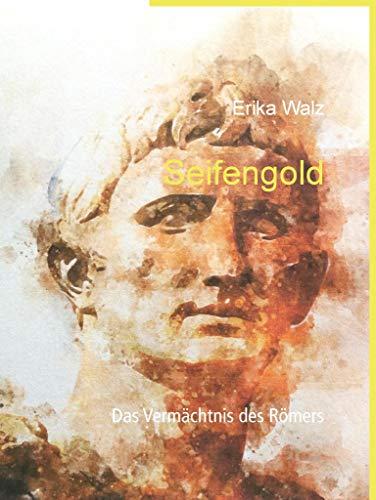 Seifengold: Das Vermächtnis des Römers