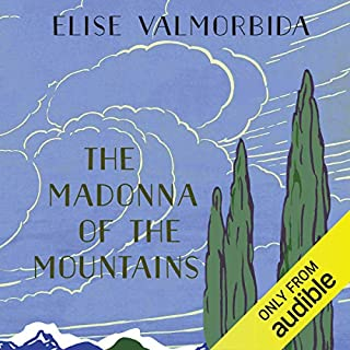 The Madonna of the Mountains                   By:                                                                                                                                 Elise Valmorbida                               Narrated by:                                                                                                                                 Cecilia Gragnani                      Length: 12 hrs and 19 mins     1 rating     Overall 4.0